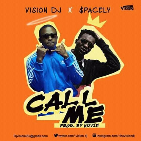 Vision DJ Ft Spacely – Call Me (Prod By Kuvie)