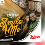 "Zack Gh returns with the newest groovy emotional Highlife song titled, ""Smile For Me."""