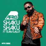 Afro B feat. Team Salut – Shaku Shaku (Prod. by Team Salut)