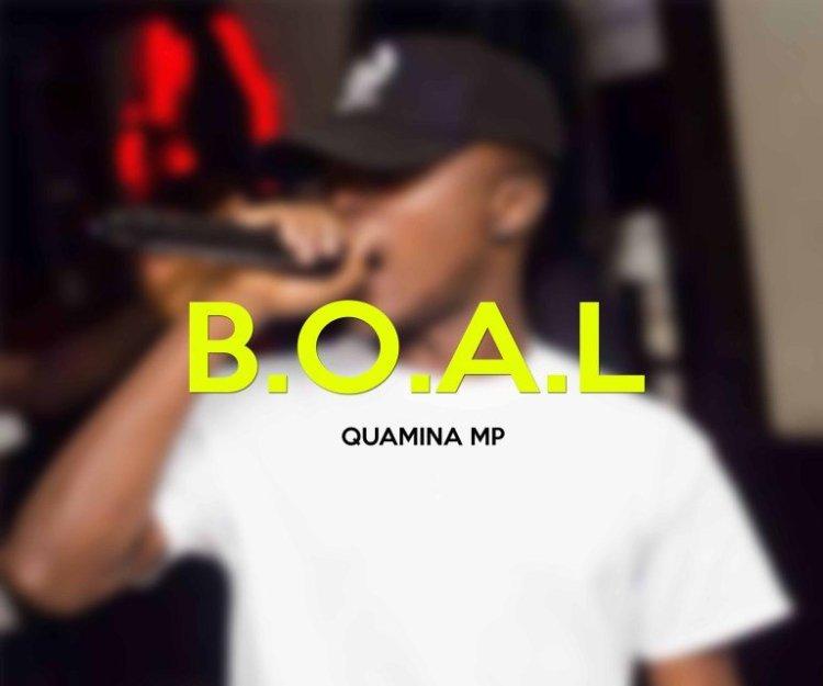 Quamina MP – B.O.A.L (Prod. By Kayso)