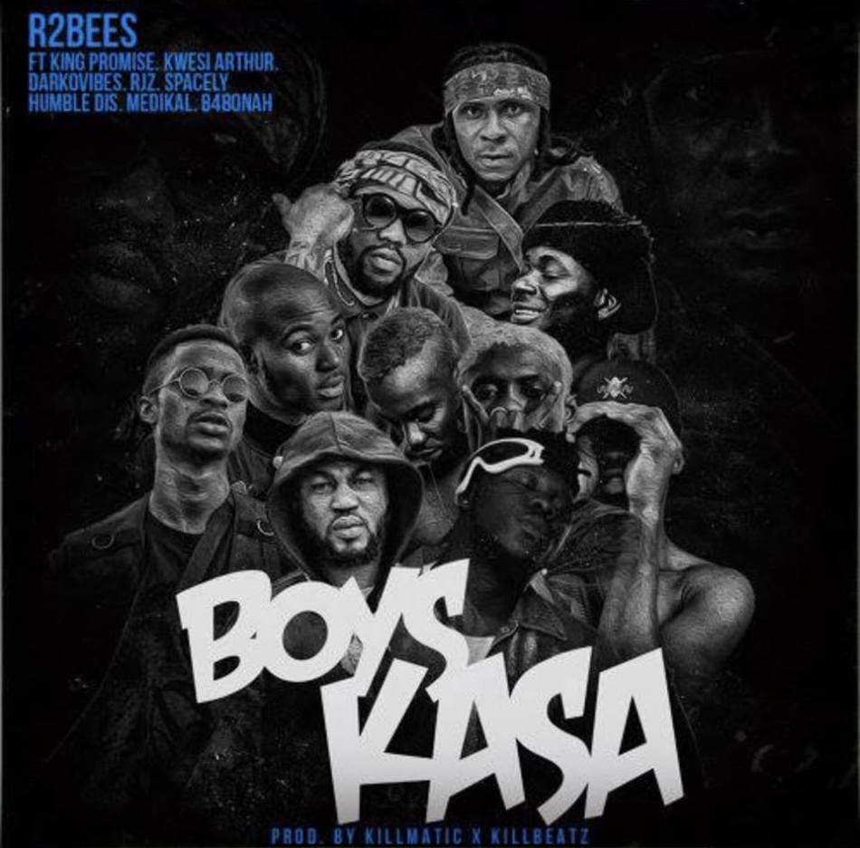 R2Bees ft King Promise , Kwesi Arthur , Darkovibes , RJZ, Spacely , Humble Dis , Medikal & B4Bonah – Boys Kasa (Prod. by Killmatic and Killbeatz)
