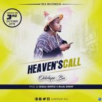 Next To Release:Odehyie Ba-Heaven'S  Call(Prod.By Bobby Gentle &Beatz Dakay)