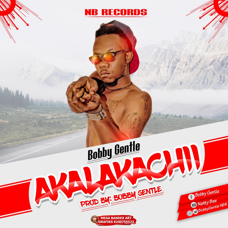 Bobby Gentle-Akalakachi(Prod.Bobby Gentle)