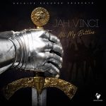 Jah Vinci – All My Battles (Prod. by Notnice)