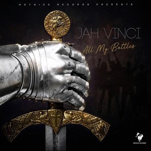 Jah Vinci – All My Battles (Prod. by Notnice)
