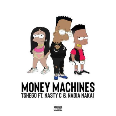 Tshego ft. Nasty C & Nadia Nakai – Money Machines