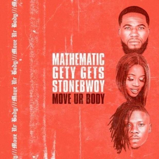 Stonebwoy x DJ Mathematic x DJ Gety Gets – Move Ur Body