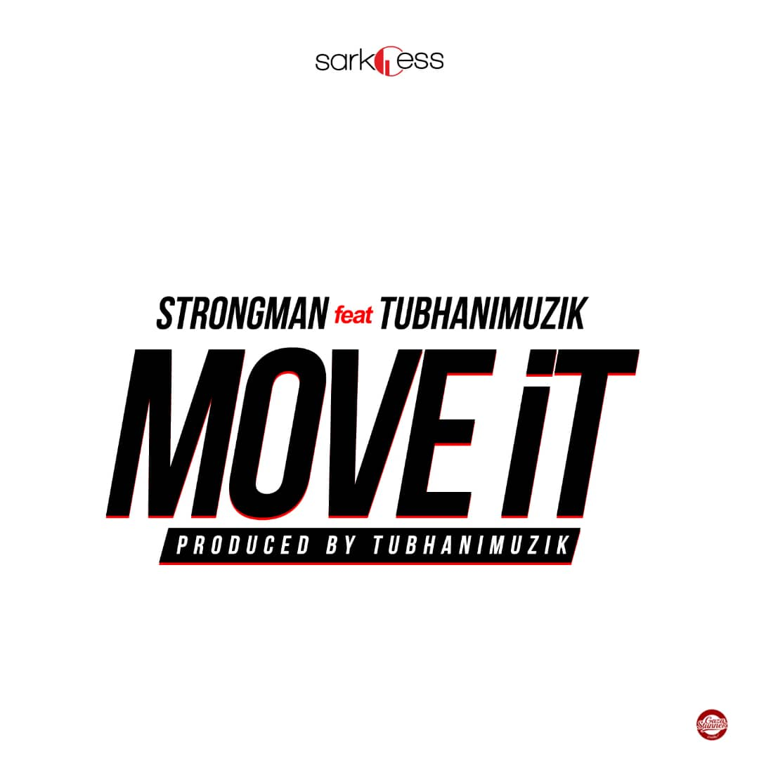 Strongman Feat TubhaniMuzik – Move It (Prod. by TubhaniMuzik )