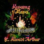 Kwamz & Flava ft.Kwesi Arthur-Anytime