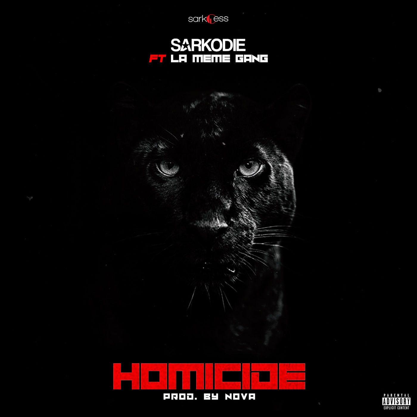 Sarkodie ft La Meme Gang – Homicide (Prod. by Nova)