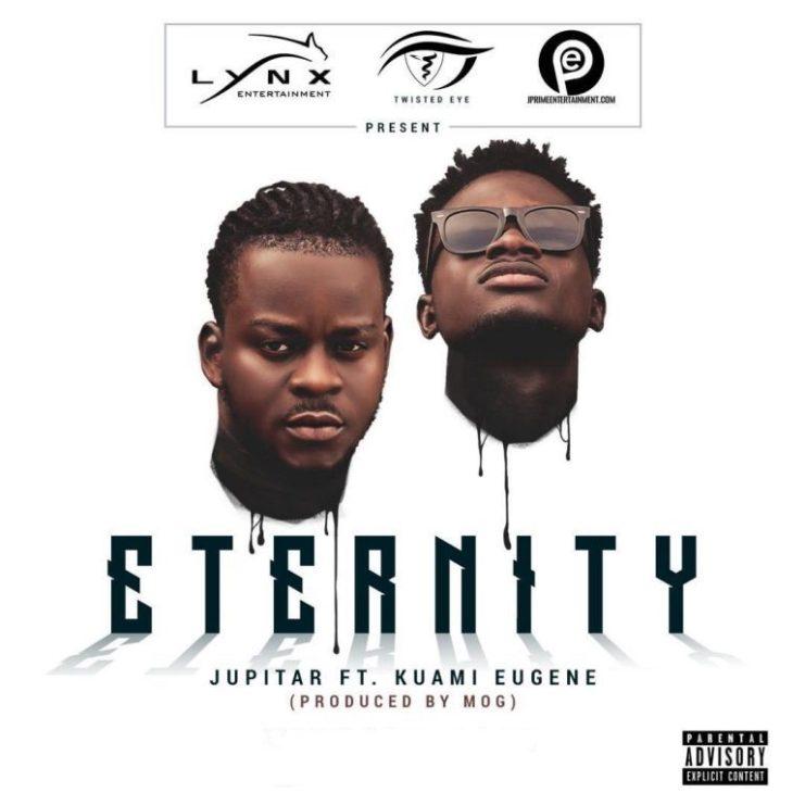 Jupitar – Eternity Ft. Kuami Eugene (Prod. By Mog Beatz)
