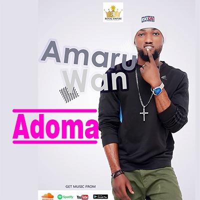 Amaru Wan -Adoma-(Prod-by-Ebenez)