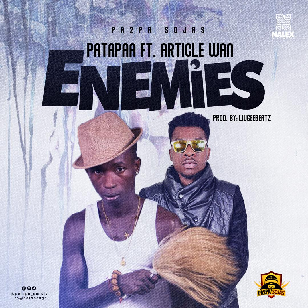 Patapaa-–-Enemies-Ft.-Article-Wan-(Prod.-By-Liugee-Beatz)