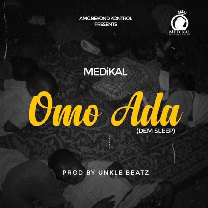 Medikal – Omo Ada(Prod.by Unkle Beatz) -Next Release :