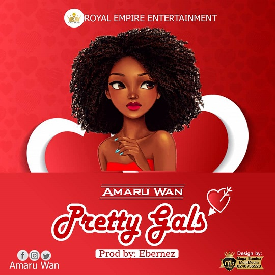 Amaru Wan – Pretty Gals (Prod By Ebenez)