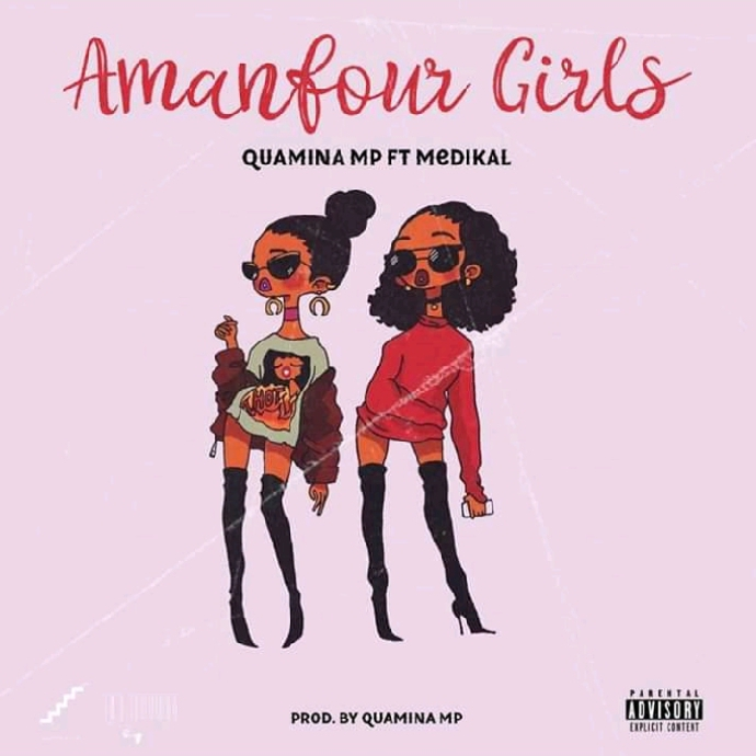 Quamina MP ft. Medikal – AMANFOUR GIRLS