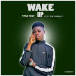 Star Mike – Wake Up (Prod by:Rycon Beatz)