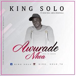 King Solo – Awurade Nkoa ft. Nene Tek & Abena Frimpomaa