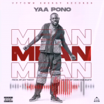 Yaa Pono – Mean (Prod. by Jay Twist)