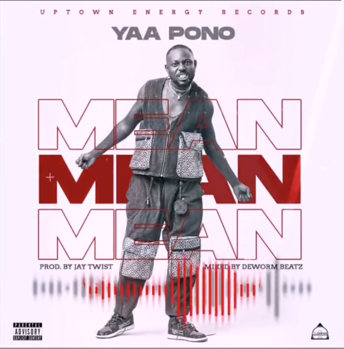 Yaa Pono – Mean (Prod. by Jay Twist)