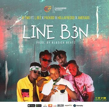 O-Two ft. L Bee & PaeKidd & HollaFreddo & Amerado – Line B3n (Prod_By:Klasickbeatz)